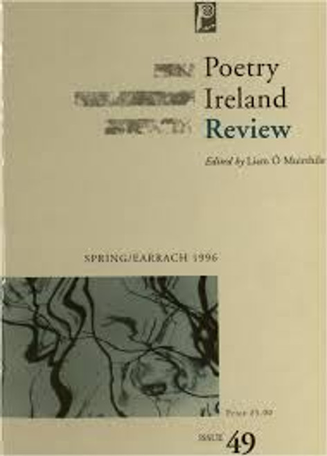 Poetry Ireland Review - Issue 49 : Spring 1996