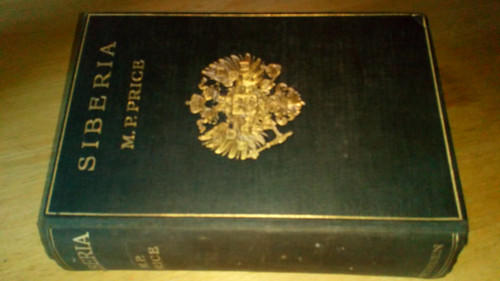 Price, M.P - Siberia - 1912 First Edition Illustrated - Russia - Travel & Exploration