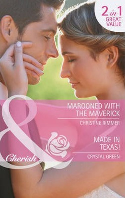 Mills & Boon / Cherish / 2 in 1 / Marooned With The Maverick / Made in Texas!