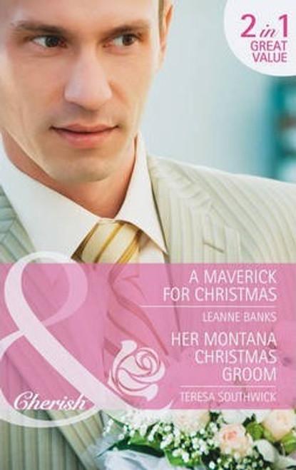 Mills & Boon / Cherish / 2 in 1 / A Maverick for Christmas / Her Montana Christmas Groom