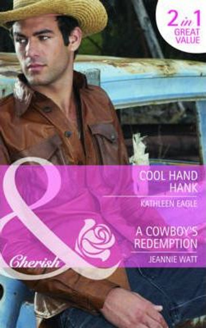 Mills & Boon / Cherish / 2 in 1 / Cool Hand Hank / A Cowboy's Redemption