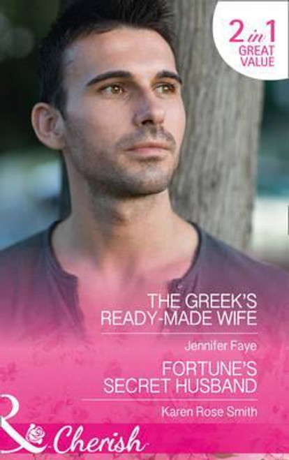 Mills & Boon / Cherish / 2 in 1 / The Greek's Ready-Made Wife / Fortune's Secret Husband