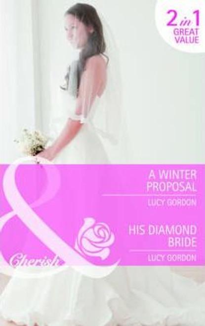 Mills & Boon / Cherish / 2 in 1 / A Winter Proposal / His Diamond Bride