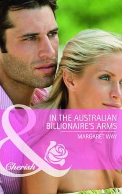 Mills & Boon / Cherish / In the Australian Billionaire's Arms