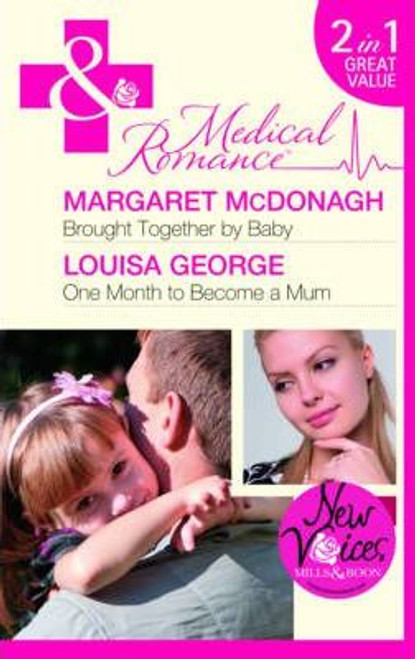 Mills & Boon / Medical / 2 in 1 / Brought Together by Baby / One Month to Become a Mum