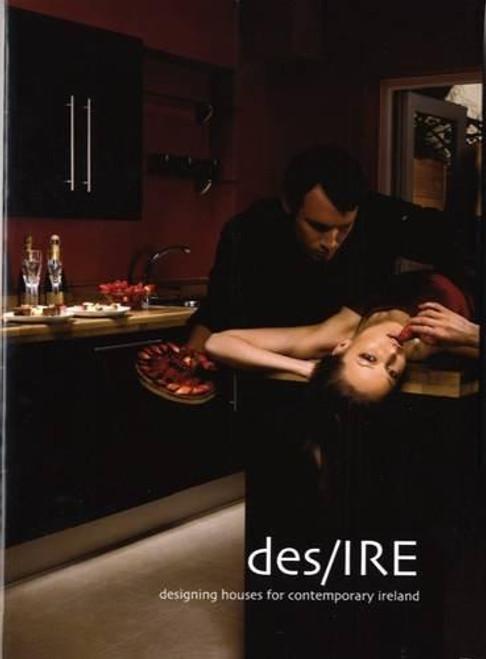 Tipton, Gemma ( Editor) des/IRE - Designing Houses for Contemporary Ireland - PB -2008 - Architecture & Design