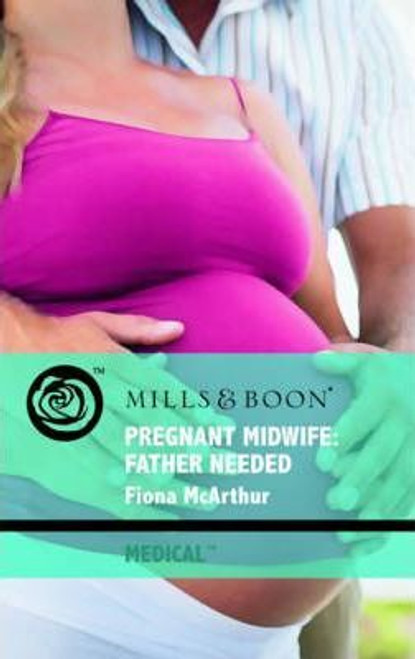 Mills & Boon / Medical / Pregnant Wife : Father Needed