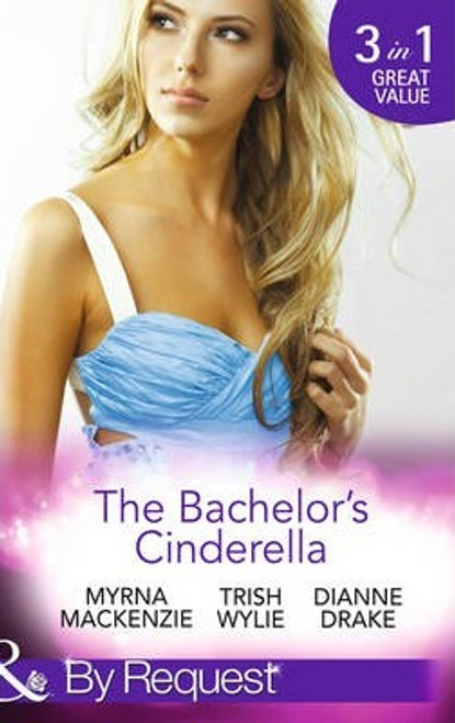 Mills & Boon / By Request / 3 in 1 / The Bachelor's Cinderella