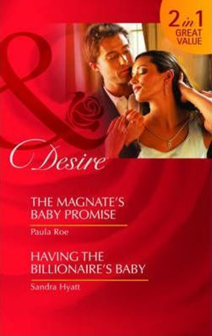 Mills & Boon / Desire / 2 in 1 / The Magnate's Baby Promise / Having the Billionaire's Baby