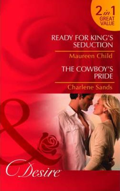 Mills & Boon / Desire / 2 in 1 / Ready for King's Seduction / The Cowboy's Pride