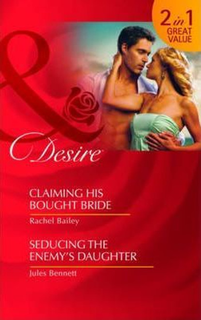 Mills & Boon / Desire / 2 in 1 / Claiming His Bought Bride / Seducing the Enemy's Daughter