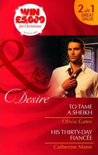 Mills & Boon / Desire / 2 in 1 / To Tame a Sheikh / His Thirty-Day Fiance