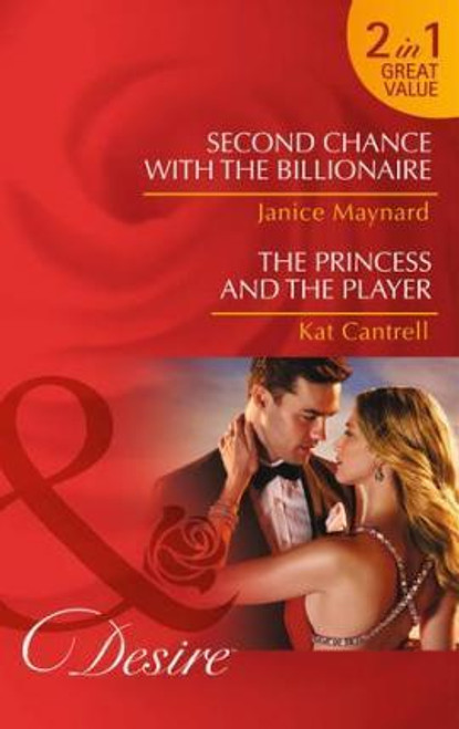 Mills & Boon / Desire / 2 in 1 / Second Chance with the Billionaire / the Princess and the Playe