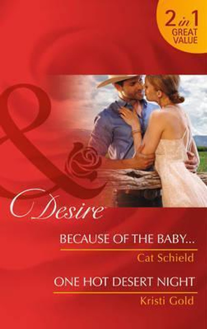 Mills & Boon / Desire / 2 in 1 / Because of the Baby... / One Hot Desert Nigh