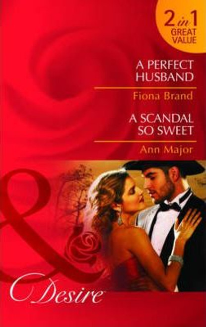 Mills & Boon / Desire / 2 in 1 / a Perfect Husband / a Scandal So Sweet