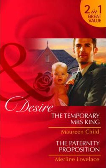 Mills & Boon / Desire / 2 in 1 / The Temporary Mrs King / The Paternity Proposition