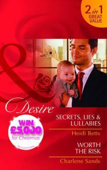 Mills & Boon / Desire / 2 in 1 / Secrets, Lies & Lullabies / Worth the Risk