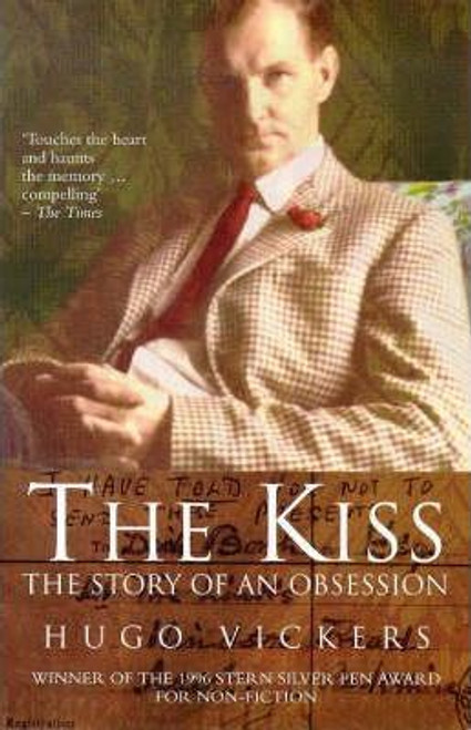 Vickers, Hugo / The Kiss : The Story of an Obsession
