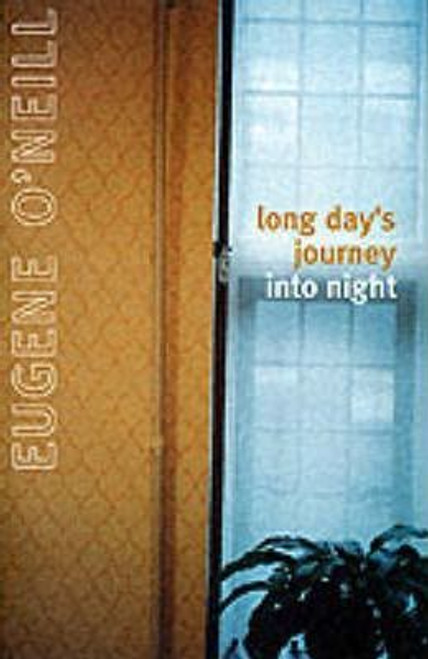 O'Neill, Eugene / Long Day's Journey Into Night