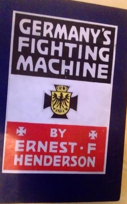 Henderson, Ernest F. - Germany's War Machine - HB 1st Ed 1914