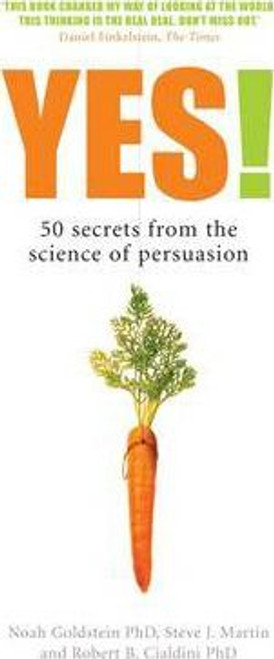 Goldstein, Noah J. / Yes! : 50 Secrets From the Science of Persuasion
