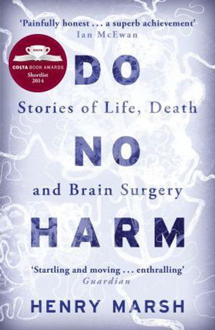 Marsh, Henry / Do No Harm : Stories of Life Death and Brain Surgery