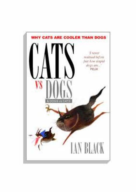 Black, Ian / Cats vs Dogs and Dogs vs Cats