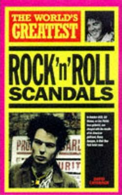 World's Greatest Rock 'n' Roll Scandals
