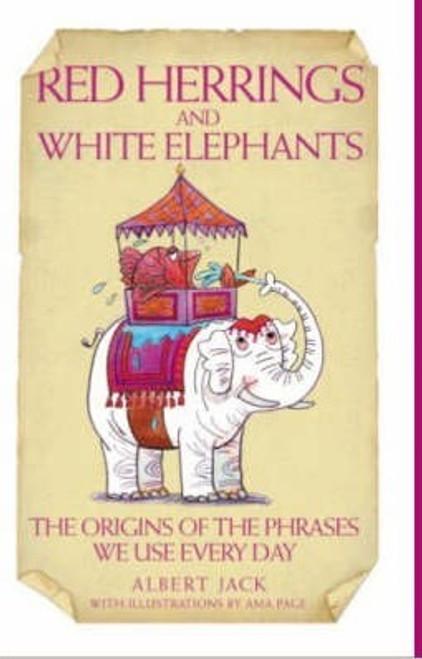 Jack, Albert / Red Herrings and White Elephants