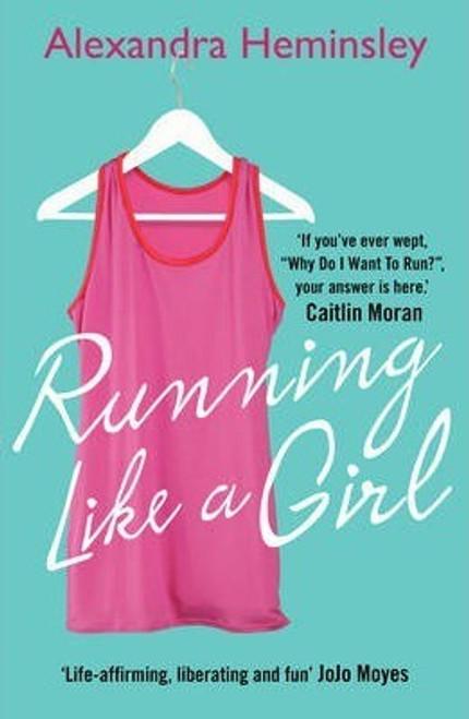 Heminsley, Alexandra / Running Like a Girl