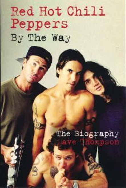 Thompson, Dave / Red Hot Chilli Peppers : By The Way: Biography