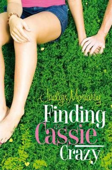 Moriarty, Jaclyn / Finding Cassie Crazy