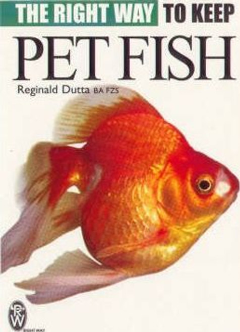 Dutta, Reginald / Right Way to Keep Pet Fish