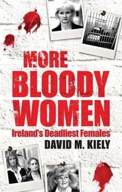 Kiely, David M. / More Bloody Women