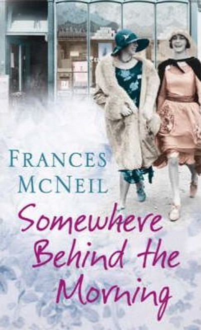 McNeil, Frances / Somewhere Behind the Morning