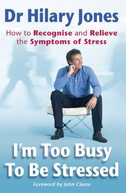 Jones, Hilary / I'm Too Busy To Be Stressed