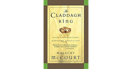 McCourt, Malachy - The Claddagh Ring : Ireland's symbol of Friendship. Loyalty and Love - PB  1st ED USA 2003