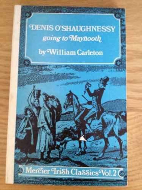 Carleton, William - Denis O'Shaughnessy going to Maynooth - Vintage Mercier PB  ( Traits and Stories of the Irish Peasantry), Volume 2)