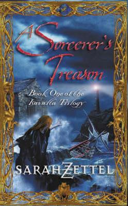 Zettel, Sarah / A Sorcerer's Treason : Book One of the Isavalta Trilogy