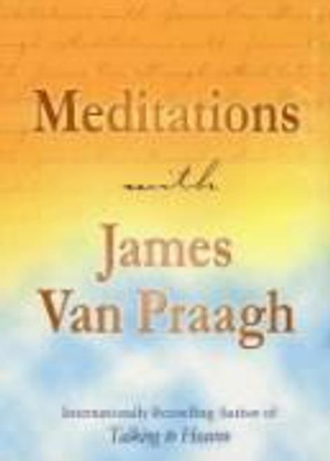 Van Praagh, James / Meditations with James Van Praagh