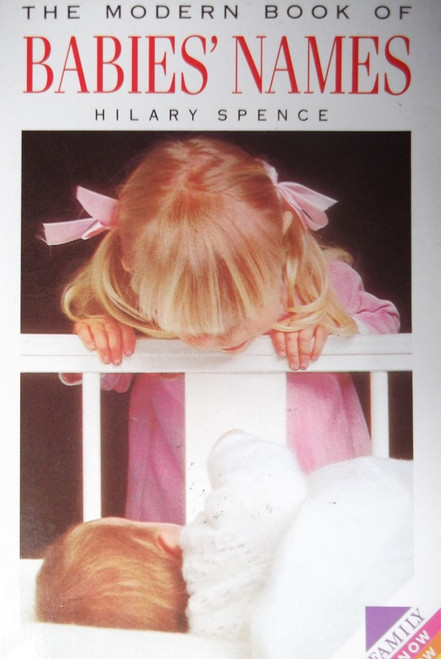 Spence, Hilary / the Modern Book of Babies' Names