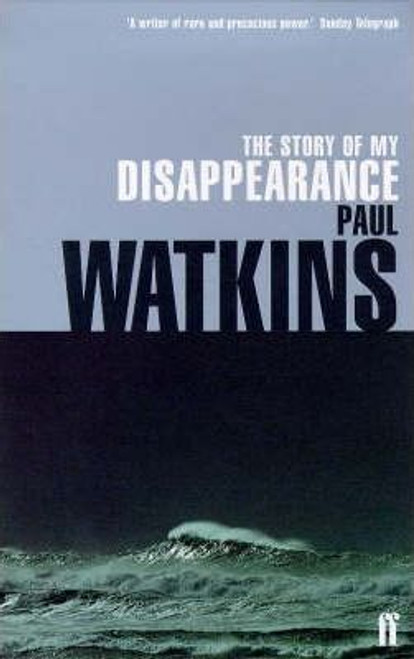Watkins, Paul / The Story of My Disappearance