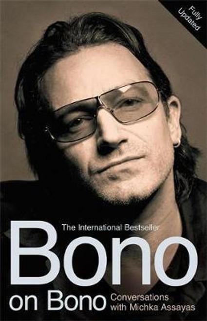 Assayas, Michka / Bono on Bono: Conversations with Michka Assayas