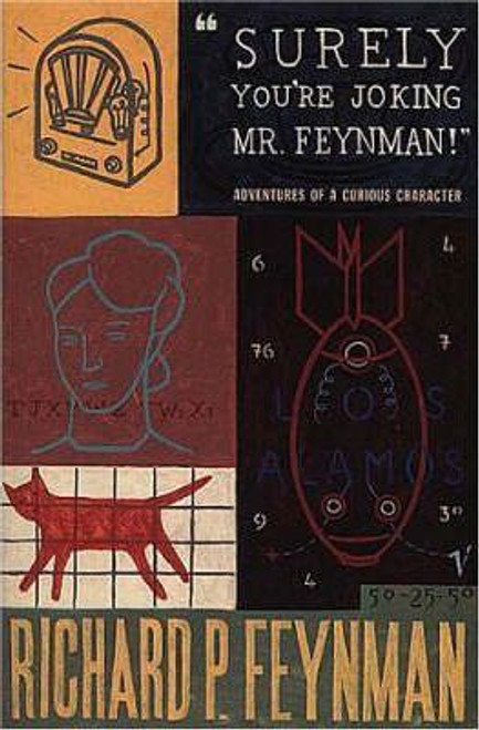 Feynman, Richard P. / Surely You're Joking Mr Feynman : Adventures of a Curious Character