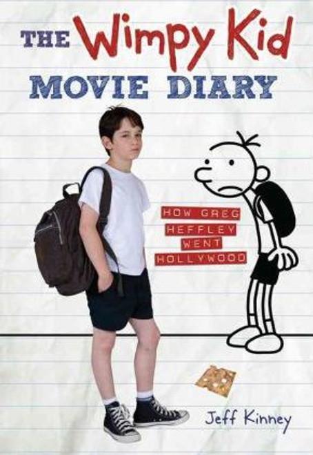 Kinney, Jeff / The Wimpy Kid Movie Diary : How Greg Heffley Went Hollywood (Hardback)