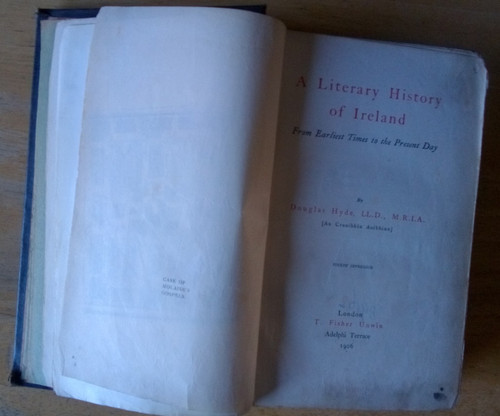Hyde, Douglas - The Literary History of Ireland  from Earliest Times to the Present Day -HB 1906 - Hb Rebound National Library Copy