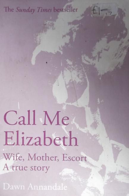 Annadale, Dawn / Call Me Elizabeth
