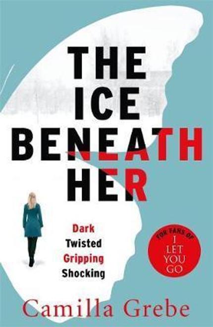 Grebe, Camilla / The Ice Beneath Her