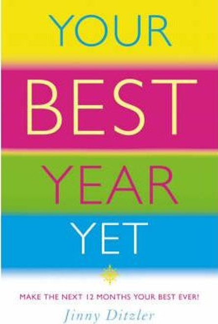 Ditzler, Jinny / Your Best Year Yet! : How to Make the Next 12 Months Your Most Successful Ever!