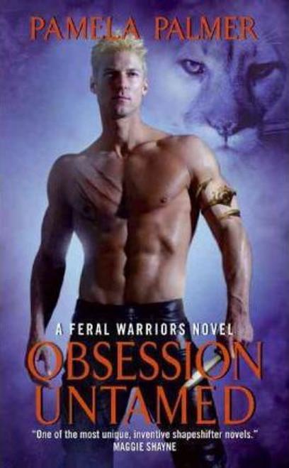 Palmer, Pamela / Obsession Untamed : A Feral Warriors Novel